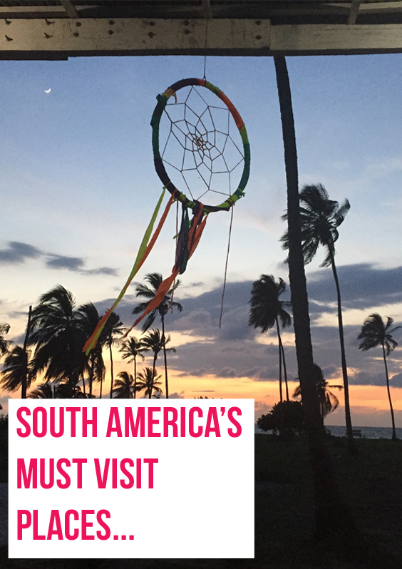 south-americas-must-visit-places